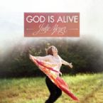 God is Alive (worship CD) by Julie Meyer