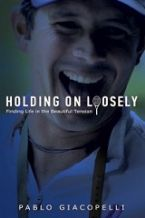 CLEARANCE SALE: Holding on Loosely (book) by Pablo Giacopelli