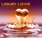 Liquid Love (Prophetic Soaking CD) by Identity Network featuring David Baroni