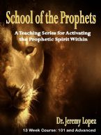 School of the Prophets Complete Course (101 and Advanced Courses) by Dr. Jeremy Lopez