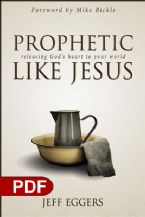 Prophetic Like Jesus: Releasing God's Heart to Your World (E-Book PDF Download) by Jeff Eggers