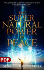 The Supernatural Power of Peace (E-Book PDF Download) by Dennis Clark and Dr. Jen Clark