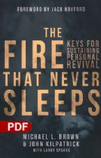 The Fire That Never Sleeps: Keys for Sustaining Personal Revival(E-Book PDF Download) by Michael Brown, John Killpatrick, Larry Sparks