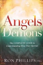 Angels and Demons: The Complete Guide to Understanding How They Operate (Book) by Ron Phillips