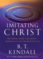 Imitating Christ: Becoming More Like Jesus (Book) by R.T. Kendall