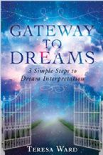 Gateway to Dreams: 3 Simple Steps to Dream Interpretation (book) by Teresa Ward
