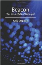 Beacon: You Are a Child of the Light (Book) by Kelly Deppen
