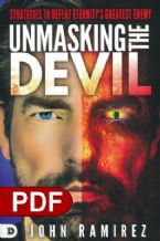 Unmasking the Devil: Strategies to Defeat Eternity's Greatest Enemy (E-Book PDF Download) by John Ramirez
