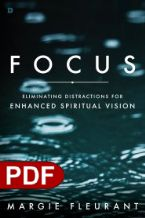 Focus: Eliminating Distractions for Enhanced Spiritual Vision (E-Book PDF Download) by Margie Fluerant