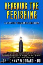 Reaching the Perishing (E-Book PDF Download) by Dr. Johnny Woodard
