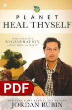 Planet, Heal Thyself: The Revolution of Regeneration in Body, Mind, and Planet (E-book PDF Download) by Jordan Rubin