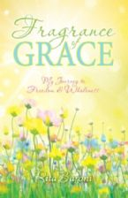 Fragrance of Grace: My Journey to Freedom and Wholeness(Ebook PDF Download) by Rita Baroni