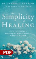 CThe Simplicity of Healing: A Practical Guide to Releasing the Miracle Power of God's Word (PDF Download) by Dr. Sandra G. Kennedy - Click To Enlarge
