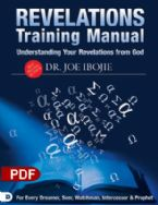 Understanding Your Revelations From God: A Training Manual for Every Dreamer, Seer, Watchman, Intercessor, and Prophet (PDF) by Dr. Joe Ibojie