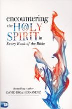 Encountering the Holy Spirit in Every Book of the Bible (Book) by David Hernandez