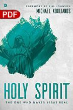 Holy Spirit: The One Who Makes Jesus Real (PDF Download) by Michael Koulianos