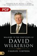 CWalking in the Footsteps of David Wilkerson: The Journey and Reflections of a Spiritual Son (PDF Download) by Charles Simpson - Click To Enlarge