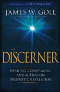 CThe Discerner: Hearing, Confirming, and Acting on Prophetic Revelation (Book) by James W. Goll - Click To Enlarge