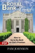 CThe Royal Bank of God: How to Go to the Bank on God's Promises (PDF Download) by Pam Johnson - Click To Enlarge