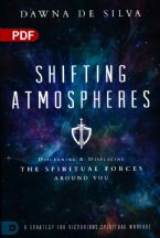 Shifting Atmospheres: A Strategy for Victorious Spiritual Warfare (PDF Download) by Dawna DeSilva