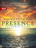 CLiving from the Presence Leader's Guide: Principles for Walking in the Overflow of God's Supernatural Power (PDF Download) by Heidi Baker - Click To Enlarge