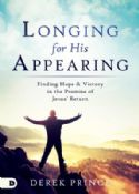 CLonging for His Appearing: Finding Hope and Victory in the Promise of Jesus' Return (Book) by Derek Prince - Click To Enlarge