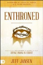 Enthroned: Manifesting the Power & Glory of Your Divine Union in Christ (Book) by Jeff Jansen