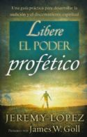 CLibere el Poder Profetico (Releasing the Power of the Prophetic - Spanish) Book by Jeremy Lopez - Click To Enlarge