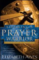 CBecoming a Prayer Warrior (book) by Elizabeth Alves - Click To Enlarge