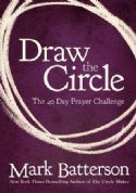 CDraw the Circle: The 40 Day Prayer Challenge (book) by Mark Batterson - Click To Enlarge