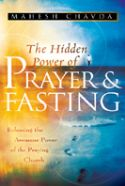 CThe Hidden Power of Prayer and Fasting (book) by Mahesh Chavda - Click To Enlarge