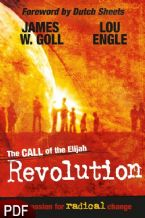 The Call of the Elijah Revolution: The Passion for Radical Change (E-Book-PDF Download) by James W. Goll and Lou Engle
