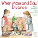 CWhen Mom and Dad Divorce:: An Elf-Help Book for Kids (Book) By RW Alley - Click To Enlarge